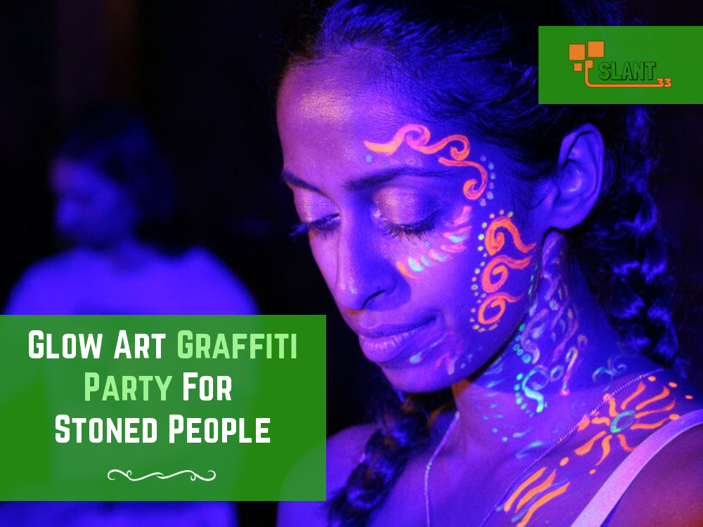 glow paint party on cannabis